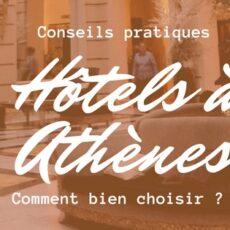 conseils pour choisir un hôtel à athènes