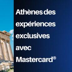 Visiter Athènes : Des expériences Priceless, destinées exclusivement aux titulaires de carte Mastercard®
