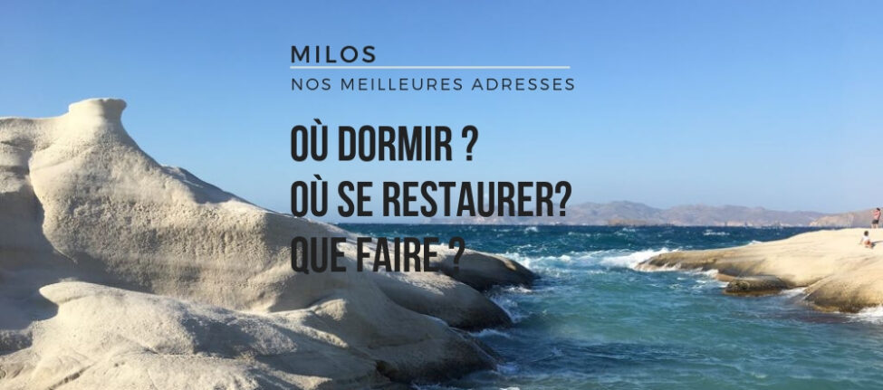 meilleures adresses de Milos