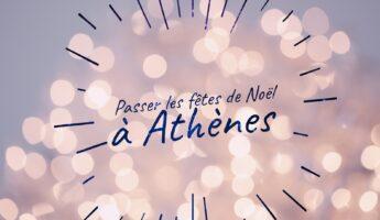 que faire à Athènes à Noël - Passer les fêtes de Noël à Athènes