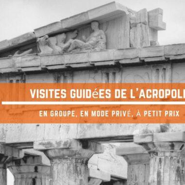 visite guidée du Parthénon et de l'Acropole