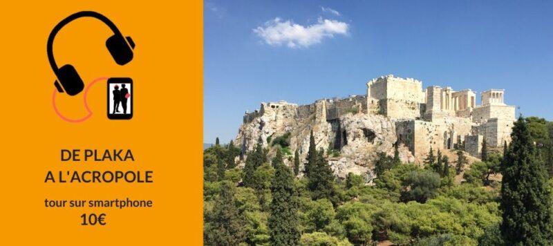 visite d'athènes sur smartphone audioguide tour de Plaka à l'Acropole