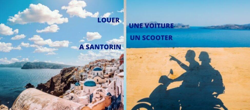 Où louer une voiture scooter à Santorin - location voiture santorin - location scooter santorin